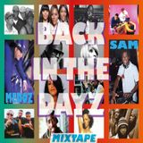 Back In The Dayz Mixtape By DJ SAM & DJ MEDOZ