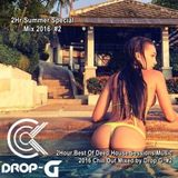 2hr Summer Special Mix 2016 #2 ★ Best of Deep House Sessions Music ★ Chill Out Mix by Drop G #2