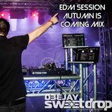EDM SESSION - AUTUMN IS COMING MIX 2016