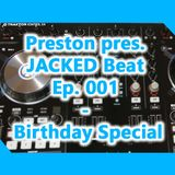 Preston pres. JACKED Beat Ep. 001 - Birthday Special - |Inspired by Afrojack|