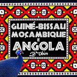 Guiné-Bissau, Moçambique e Angola
