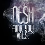 Nesh - Funk You! vol. 5.