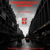 HOUSEDELLIC SESSIONS EP 61 (BERLIN TECHNO) feat. MOKKSHA