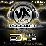 VA's Finest Podcast EP 007 Feat. DaTa DroP