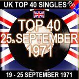 UK TOP 40 19-25 SEPTEMBER 1971