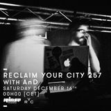 Reclaim Your City 257 | AnD