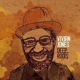 Vivian Jones - Deep Roots Discomixes