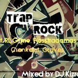 Trap Rock Mix By DJ Kizra
