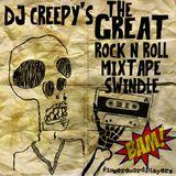 DJ Creepy's The Great Rock N Roll Mixtape Swindle