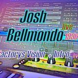 Factorys Vision *BONUS TRACK on a Live Act Gig 1996* Josh Bellmondo