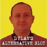 Dylan's Alternative Slot Indie Show 3.4.16