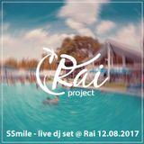 SSmile - live dj set @ Rai 12.08.2017