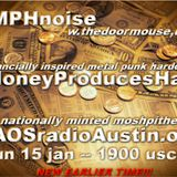 Money Produces Hate 17 KAOS radio Austin Mosh Pit Hell Metal Punk Hardcore w doormouse dmf