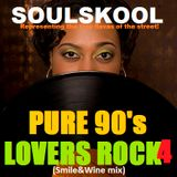PURE 90s 'UK' LOVERS ROCK 4 (smile & wine mix)