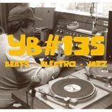 YB#135 | Herrmutt Lobby, Kan Sano, Scientific, Zack., Aldorande, Medline, Shades, Deft, JETS, 14KT..
