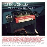 DJ Rob Stacks - Old School Hits Vol. 1