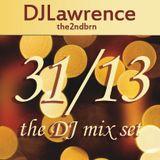 DJLawrence the 2ndbrn - 31/13 NYE The DJ Mix Set 1sthalf