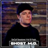 SoCal Sessions Vol 8 Feat. Ghost M.D.