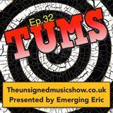 TUMS Ep.32  www.TheUnsignedMusicShow.co.uk