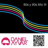 DJ Daniel Ayvar - 80s y 90s Vol. 3