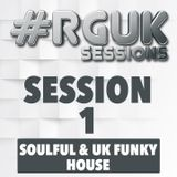 #RGUK Sessions - SESSION 1 (Soulful UK Funky)