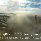 MrEH.FlyingCar.07 - Roulez jeunesse (FlyingCar Podcast by MrEH@LABstaract)
