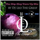 The Hip-Hop Turn Up Mix by DJ Leo The Great