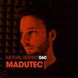 Mutual Respekt 060 with Madutec