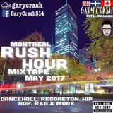Montreal Rush Hour mixtape - May 2017 (Reggaeton / Dancehall/ Hip Hop/R&B)