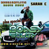Boasy Solgy Interview with Sarah C, Reggaemylitis Show, Vibes FM