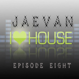 I Love House Music Ep 8 w JAE VAN 11062015