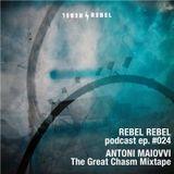 Rebel #024 - Antoni Maiovvi - The Great Chasm Mixtape