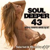 Soul Deeper Vol. 43 (Deep & Soulful House Dj Set)