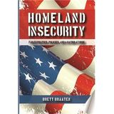 """""""HOMELAND INSECURITY: Failed Politics, Policies, and ..."""""""
