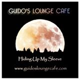 Guido's Lounge Cafe Broadcast 0243 Hiding Up My Sleeve (20161028)