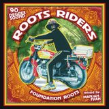 ROOTS RIDERS MIXTAPE - MANJAH FYAH - 90 DEGREE SOUND
