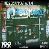 24/11/18 - THINGS DISAPPEAR w/ LKF