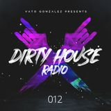 Dirty House Radio #012