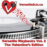 Versatile Waybacks Vol 2 (Valentine's Day Edition) Mixed by DJs Klutch & Brain