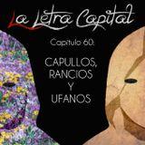 LALETRACAPITAL PODCAST (ONDA LATINA) - CAPÍTULO 60 - CAPULLOS, RANCIOS Y UFANOS