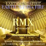 EARTH, WIND & FIRE REMIX (boogie wonderland - september - let's groove - in the stone - fantasy)