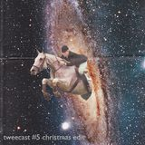 tweecast #5 christmas edit