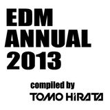 EDM ANNUAL 2013 compiled by Tomo Hirata