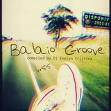 Balaio Groove v.55 - compiled by Dj Evelyn Cristina