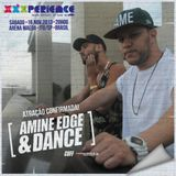 2013.11.16 - Amine Edge & DANCE @ XXXperience, Itu, BR