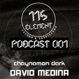 Element 115 Group PODCAST 001: David Medina @ Chaynamon Dark