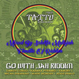 Go With Jah Riddim (taitu records 2015) Mixed By SELEKTA MELLOJAH FANATIC OF RIDDIM