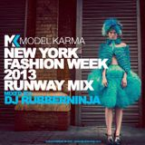 ModelKarma & DJ Rubberninja - New York Fashion Week 2013 Runway Mix
