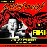 Viva Joe Strummer: 15 Years On - Scratchy Sounds Back In The Garage Special - RKI Show 	Cinquantuno