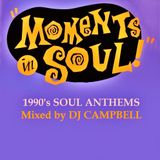 Moments in Soul - 1990's Soul Anthems